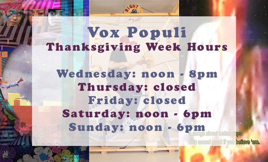 Vox Populi Thanksgiving Holiday Hours 2018